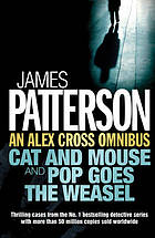 Cat and mouse & Pop goes the weasel : an Alex Cross omnibus