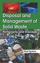 Disposal and management of solid waste : pathogens and diseases
