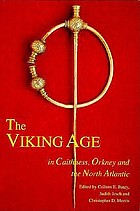 The Viking Age in Caithness, Orkney, and the North Atlantic : select papers from the proceedings of the Eleventh Viking Congress, Thurso and Kirkwall, 22 August-1 September 1989