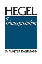Hegel, a reinterpretation