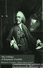 The writings of Benjamin Franklin;