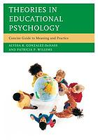 Theories in educational psychology : concise guide to meaning and practice