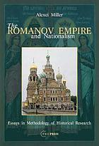 The Romanov empire and nationalism : essays in the methodology of historical research