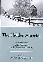 The hidden America : social problems in rural America for the twenty-first century