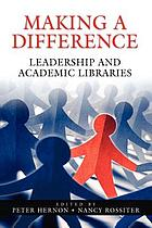 Making a difference : leadership and academic libraries