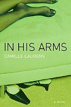In his arms : a novel