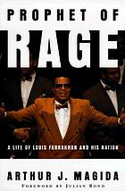Prophet of rage : a life of Louis Farrakhan and his nation