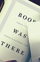 Book was there : reading in electronic times