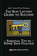 The busy lawyer's guide to success : essential tips to power your practice
