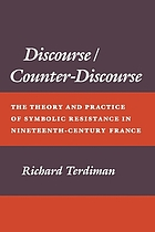 Discourse/counter-discourse : the theory and practice of symbolic resistance in nineteenth-century France