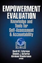 Empowerment evaluation : knowledge and tools for self-assessment & accountability