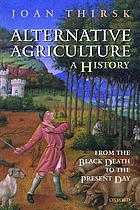 Alternative agriculture : a history ; from the Black Death to the present day