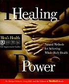 Healing power : natural methods for achieving whole-body health