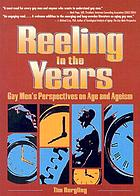 Reeling in the years : gay men's perspectives on age and ageism