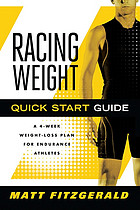 Racing weight quick start guide : a 4-week weight-loss plan for endurance athletes