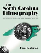 The North Carolina filmography : over 2,000 film and television works made in the state, 1905 through 2000