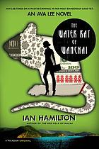 The water rat of Wanchai : an Ava Lee novel