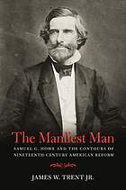 The manliest man : Samuel G. Howe and the contours of nineteenth-century American reform