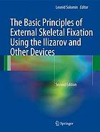 The basic principles of external skeletal fixation using Ilizarov and other devices