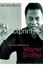 Footprints : the life and music of Wayne Shorter