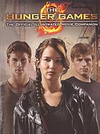 The Hunger Games : the official illustrated movie companion