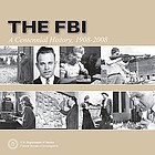 The FBI : a centennial history, 1908-2008.