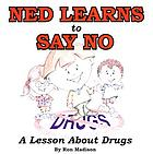 Ned learns to say no : a lesson about drugs