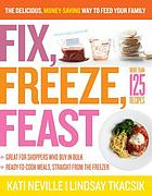 Fix, freeze, feast