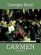 Carmen, in full score : opera in four acts