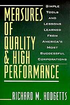 Measures of quality and high performance : simple tools and lessons learned from America's most successful corporations