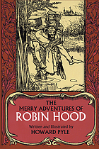 The merry adventures of Robin Hood : of Great Renown, in Nottinghamshire