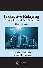 Protective relaying : principles and applications
