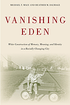 Vanishing Eden : white construction of memory, meaning, and identity in a racially changing city