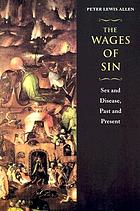 The wages of sin : sex and disease, past and present