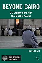 Beyond Cairo : US engagement with the Muslim world