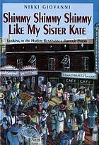 Shimmy shimmy shimmy like my sister Kate : looking at the Harlem Renaissance through poems