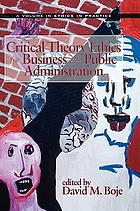 Critical theory ethics for business and public administration