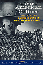 The war in American culture : society and consciousness during World War II
