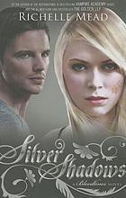 Silver shadows : a Bloodlines novel