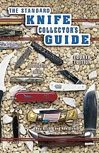 The standard knife collector's guide : identification & values