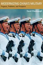 Modernizing China's military : progress, problems, and prospects