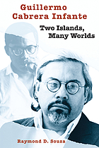 Guillermo Cabrera Infante : two islands, many worlds