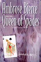 Ambrose Bierce and the queen of spades : a mystery novel