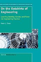 On the outskirts of engineering : learning identity, gender, and power via engineering practice