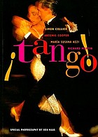 Tango : the dance, the song, the story