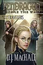 Pendragon, before the war. Book two of the Travelers