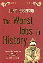 The worst jobs in history : two thousand years of miserable employment