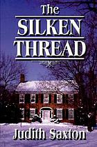 The silken thread