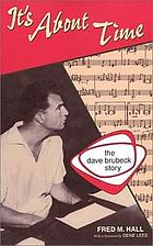 It's about time : the Dave Brubeck story