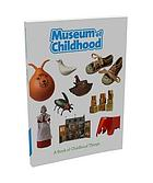 Museum of Childhood : a book of childhood things
